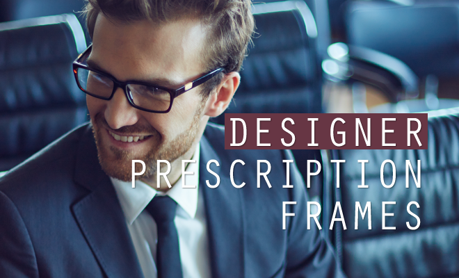 Why You Should Resolve to Get Designer Prescription Eyeglasses Frames